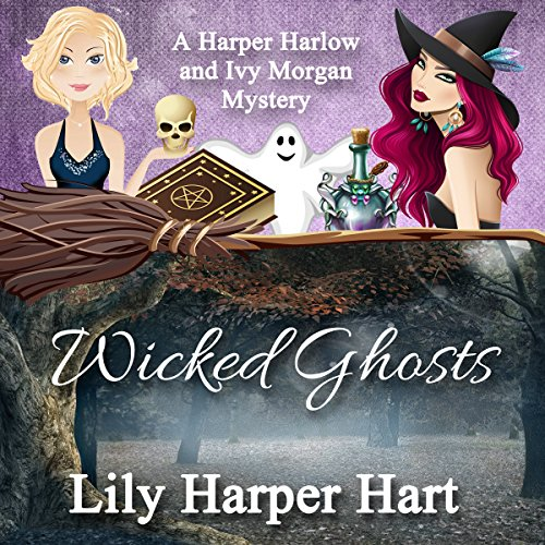 Wicked Ghosts: A Harper Harlow and Ivy Morgan Mystery audiobook cover art