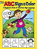 ABC Sign and Color: A Beginner's Book of American Sign Language (Dover Coloring Books) (Paperback)