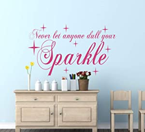 Best Design Amazing Never Let Anyone Dull Your Sparkle- Wall Vinyl Decal-Apartment Decor-Wall Words-Removable Wall Decal-Wall Decor-Wall Art-Wall Sticker Made in USA!