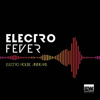 Electro Fever (Electro House Anthems)