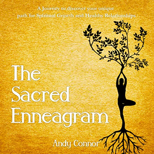 The Sacred Enneagram: A Journey to Discover Your Unique Path for Spiritual Growth and Healthy Relati