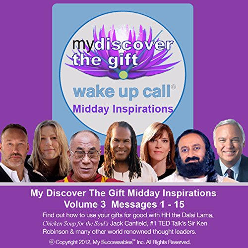 My Discover the Gift Wake UP Call (TM) - Daily Inspirational Messages with The Dalai Lama and Other Thought Leaders - Volume 3 audiobook cover art