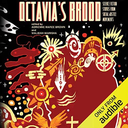 Octavia's Brood Audiobook By Adrienne Maree Brown, Walidah Imarisha cover art