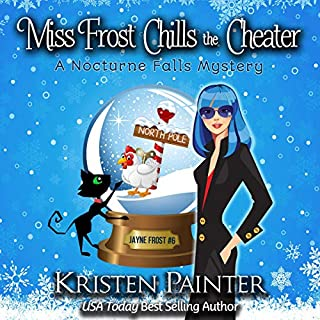 Miss Frost Chills the Cheater     A Nocturne Falls Mystery (Jayne Frost, Book 6)              By:                                                                                                                                 Kristen Painter                               Narrated by:                                                                                                                                 Hollis McCarthy                      Length: 8 hrs and 29 mins     284 ratings     Overall 4.7