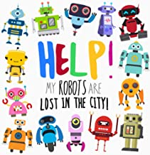Help! My Robots Are Lost In The City!: A Fun Where's Wally Style Book for 2-4 Year Olds PDF