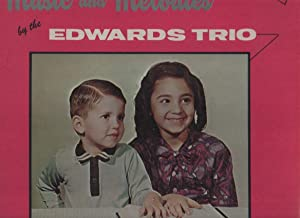 Music and Melodies By the Edwards Trio - With Jonathan and Elizabeth