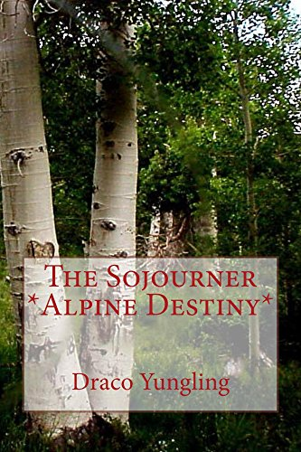 The Sojourner *Alpine Destiny* (English Edition)