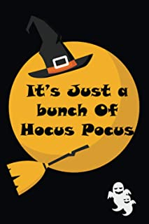 It's Just a Bunch of Hocus Pocus: It's Just a Bunch of Hocus Pocus, Halloween Lined Notebook / Journal / Diary Gift, 110 b...