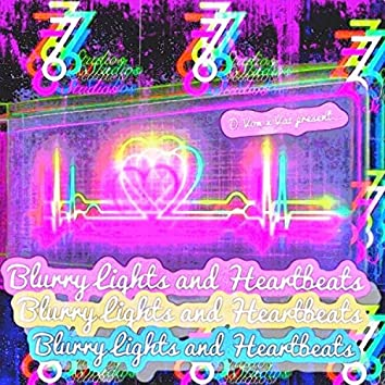 Blurry Lights & Heartbeats