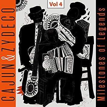Milestones of Legends - Cajun & Zydeco, Vol. 4