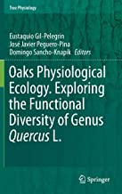 Oaks Physiological Ecology. Exploring the Functional Diversity of Genus Quercus L. (Tree Physiology)