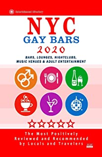 NYC Gay Bars 2020: New Bars, Nightclubs, Music Venues and Adult Entertainment in NYC (Gay Bars 2020)