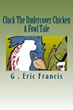 Cluck The Undercover Chicken
