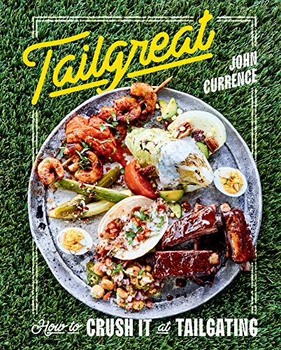 Tailgreat: How to Crush It at Tailgating (Hardcover)  $16 at Amazon