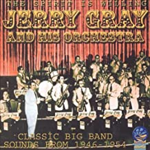 The Spirit Is Willing - Classic Big Band Sounds 1946 - 1954 by Jerry Gray and His Orchestra (2005-01-25)