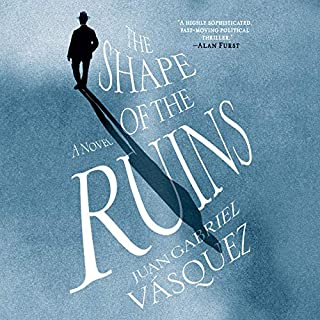 The Shape of the Ruins     A Novel              By:                                                                                                                                 Juan Gabriel Vasquez                               Narrated by:                                                                                                                                 Sheldon Romero                      Length: 17 hrs and 26 mins     4 ratings     Overall 3.0