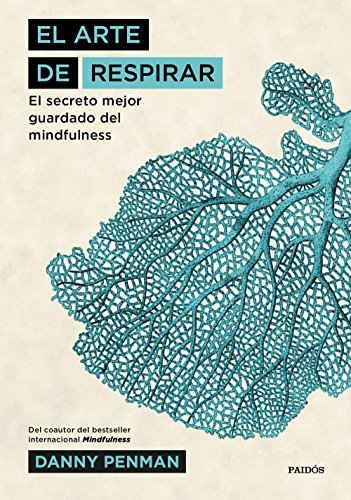 El arte de respirar: El secreto mejor guardado del mindfulness