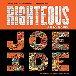 Righteous                   By:                                                                                                                                 Joe Ide                               Narrated by:                                                                                                                                 Sullivan Jones                      Length: 9 hrs and 50 mins     2,181 ratings     Overall 4.4