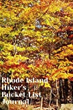Rhode Island Hiker s Bucket List Journal: Hiking and Camping Lovers Log Book and Diary, Gift Idea