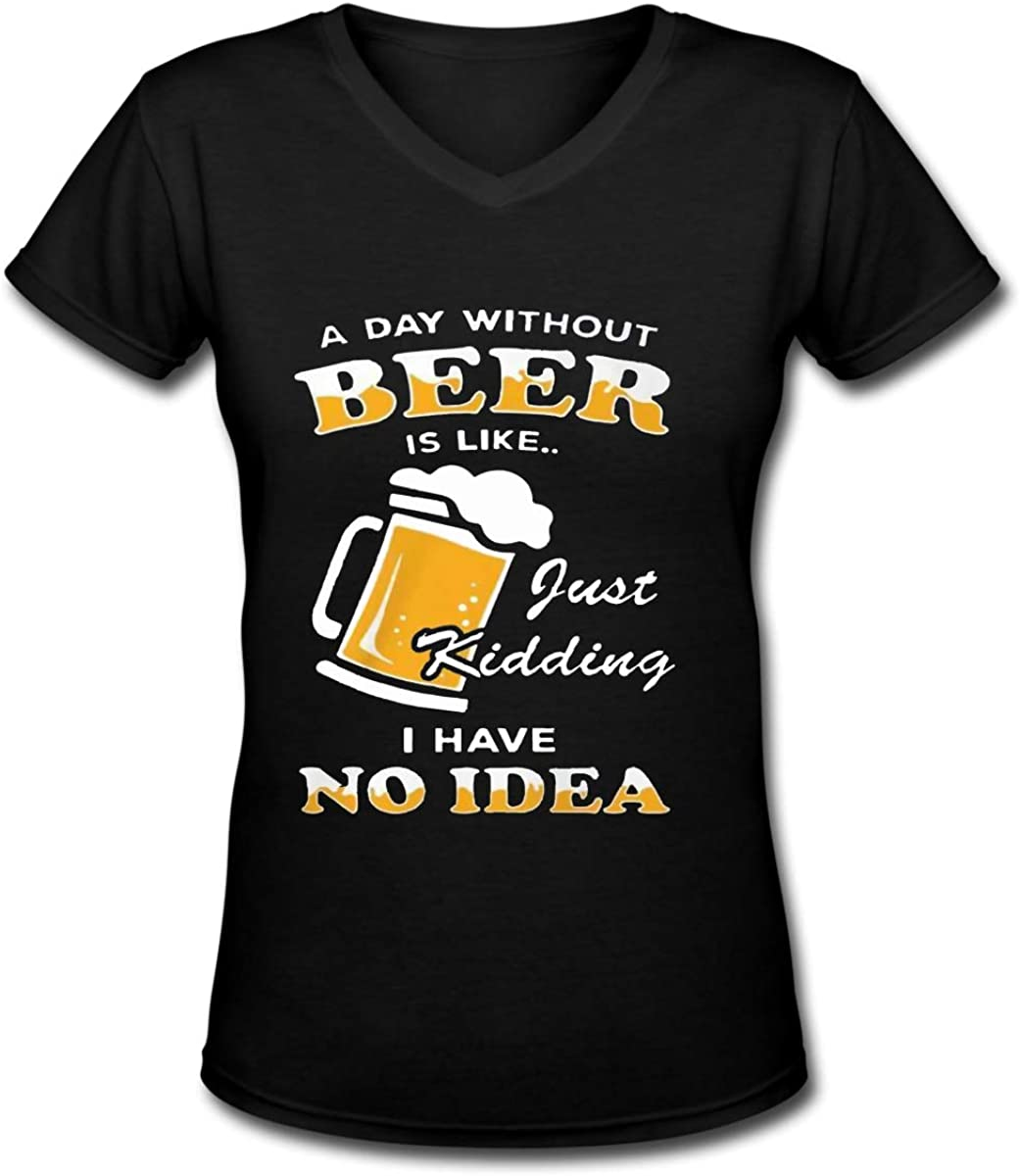 Hbbcx A Day Without Beer Women V-Neck Tee Essential Crew Neck V Neck T-Shirt
