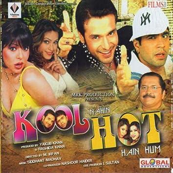 Kool Nahin Hot Hain Hum (Original Motion Picture)