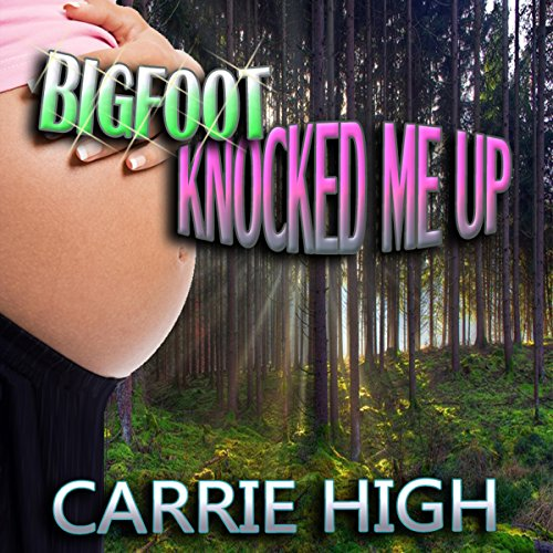 Bigfoot Knocked Me Up audiobook cover art