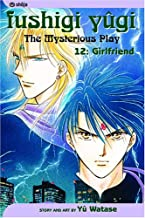 Fushigi Yugi: The Mysterious Play, Vol. 12 - Girlfriend