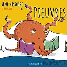 Une histoire (étonnante) de Pieuvres: Découvrez cette formidable créature qu'est la pieuvre au travers de cette histoire p...