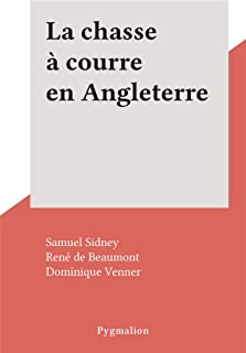 La chasse à courre en Angleterre (French Edition)