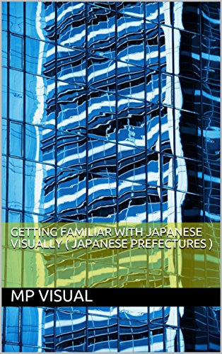 Getting familiar with Japanese Visually ( Japanese prefectures ) (English Edition)