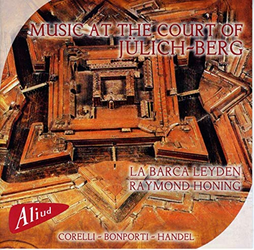 La Barca Leyden/Raymond Honing - Music At The Court Of Julich-Berg