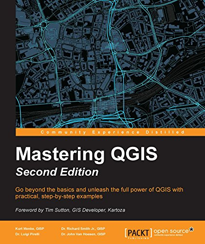 Mastering QGIS - Second Edition: Go beyond the basics and unleash the full power of QGIS with practical, step-by-step examples (English Edition)