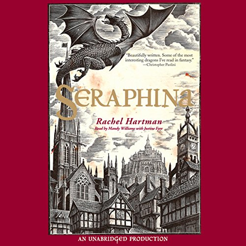 Seraphina                   By:                                                                                                                                 Rachel Hartman                               Narrated by:                                                                                                                                 Mandy Williams,                                                                                        Justine Eyre                      Length: 13 hrs and 14 mins     1,297 ratings     Overall 4.3