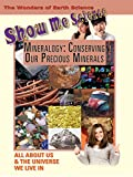 Show Me Science - Mineralogy: Conserving Our Precious Minerals