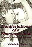 Manifestations of a Phantom's Soul (A Phantom of the Opera Story Collection Book 1)