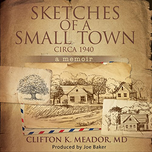 Sketches of a Small Town - Circa 1940: A memoir audiobook cover art