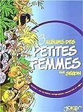 Les petites femmes Coffret 3 volumes - Volume 1, Les petites femmes et le gabarit sacré. Volume 2, Les petites femmes à plumes. Volume 3, Les petites femmes et les têtes de noeud