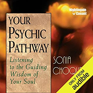 Your Psychic Pathway     Listening to the Guiding Wisdom of Your Soul              Written by:                                                                                                                                 Sonia Choquette                               Narrated by:                                                                                                                                 Sonia Choquette                      Length: 6 hrs and 25 mins     8 ratings     Overall 4.8