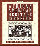 The African-American Heritage Cookbook: Traditional Recipes and Fond Remembrances From Alabama s Renowned Tuskegee Institute