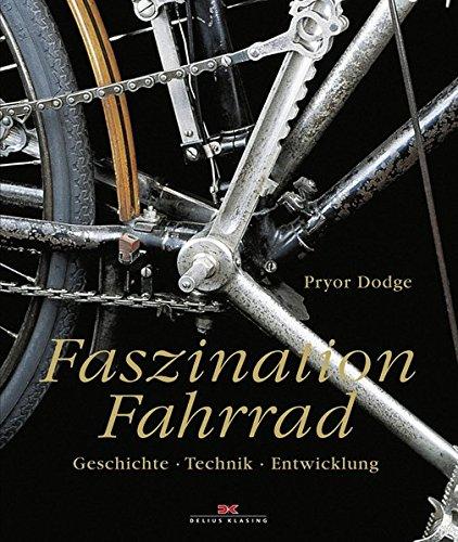 Faszination Fahrrad: Geschichte – Technik – Entwicklung