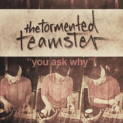 The Tormented Teamster