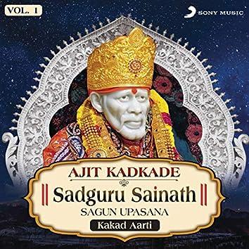 Sadguru Sainath Sagun Upasana, Vol. 1 (Kakad Aarti)