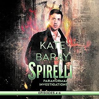 Spirelli Paranormal Investigations: Episodes 4-6 audiobook cover art