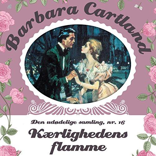 Kærlighedens flamme (Barbara Cartland - Den udødelige samling 16) audiobook cover art