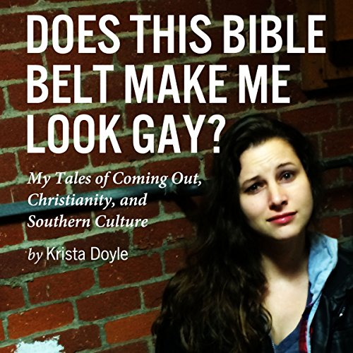 Does This Bible Belt Make Me Look Gay? audiobook cover art