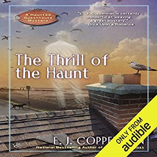 The Thrill of the Haunt     A Haunted Guesthouse Mystery              By:                                                                                                                                 E. J. Copperman                               Narrated by:                                                                                                                                 Amanda Ronconi                      Length: 9 hrs and 21 mins     740 ratings     Overall 4.5