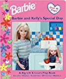 Barbie and Kelly's Special Day: A Big Lift & Learn Flap Book