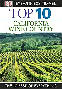 DK Eyewitness Top 10 California Wine Country (Pocket Travel Guide)