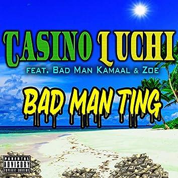 Bad Man Ting (feat. Bad Man Kamaal & Zoe)