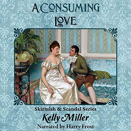 A Consuming Love: A Pride & Prejudice Variation cover art
